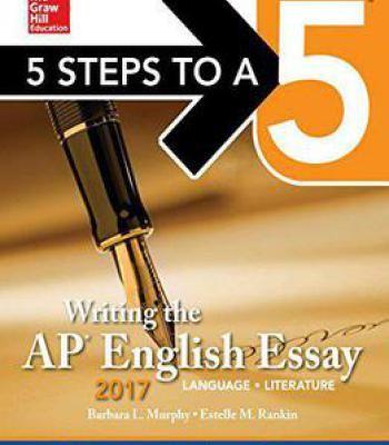 5 Steps To A 5: Writing The Ap English Essay 2017 PDF   Languages ...