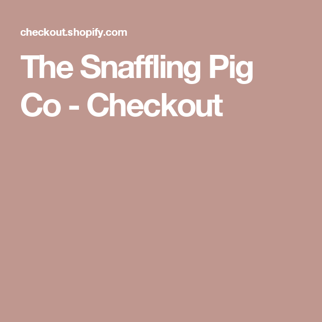 The Snaffling Pig Co - Checkout