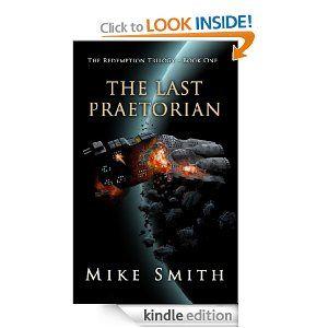 Amazon The Last Praetorian Redemption Trilogy EBook Mike Smith