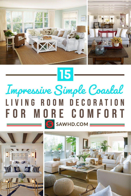 15 Impressive Simple Coastal Living Room Decoration For More Comfort Living Room Design Decor Living Room Decor Fresh Living Room Nautical living room decor
