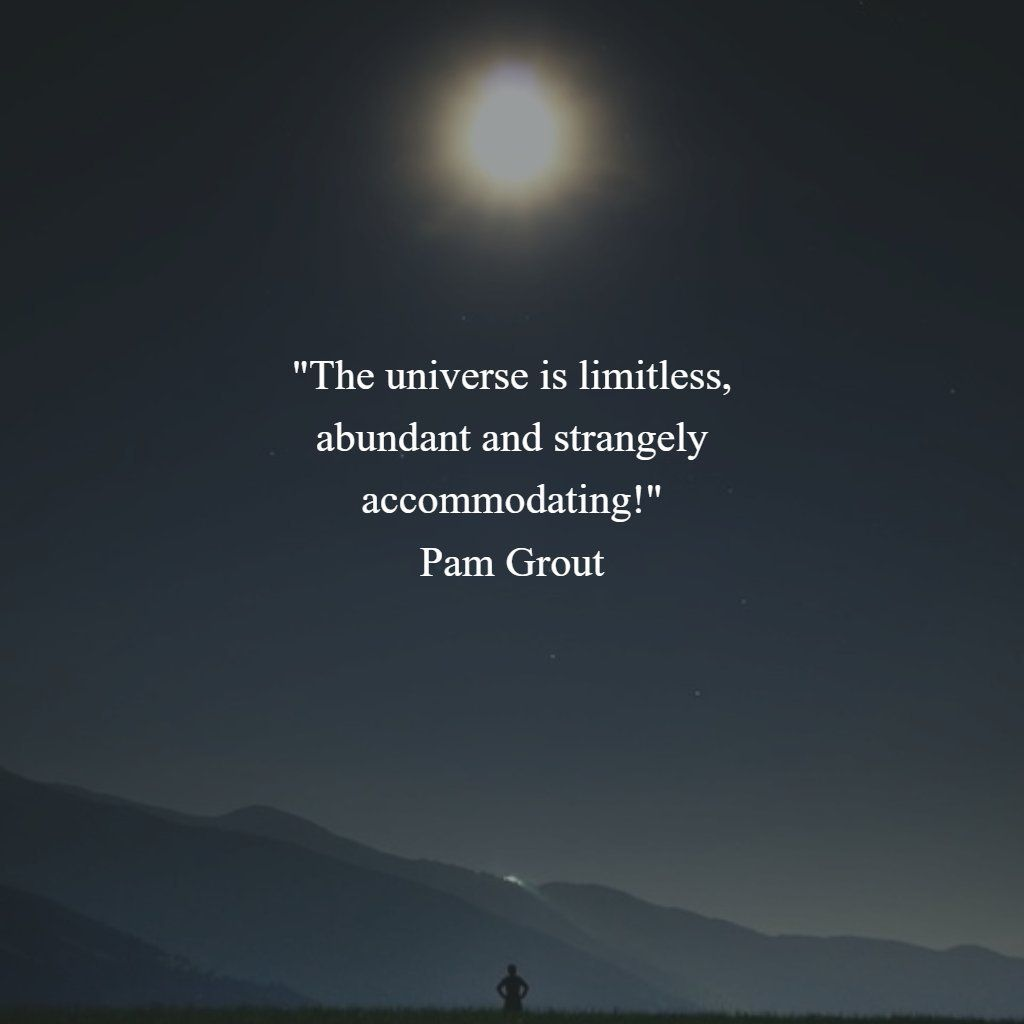 One of my favourite quotes by Pam Grout. The Universe is on our side.