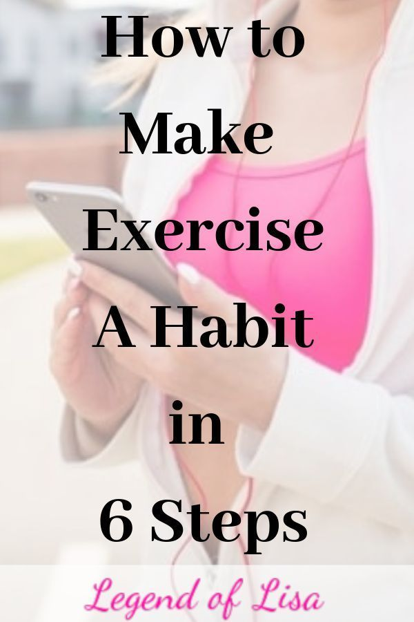 How To Make Exercise A Habit In 6 Steps (With Images