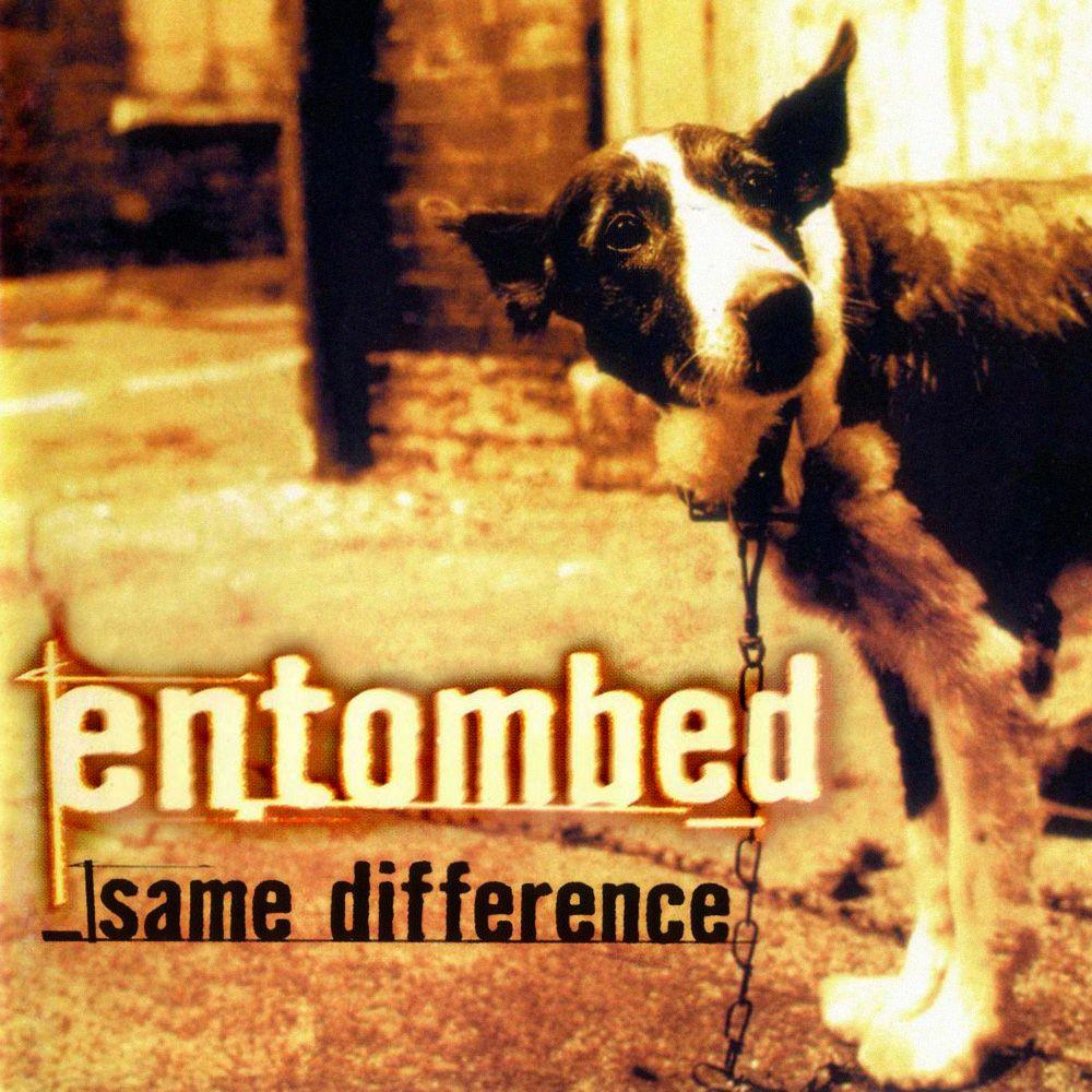 "ENTOMBED - ""Same Difference"" (Threeman Recordings 1998)."