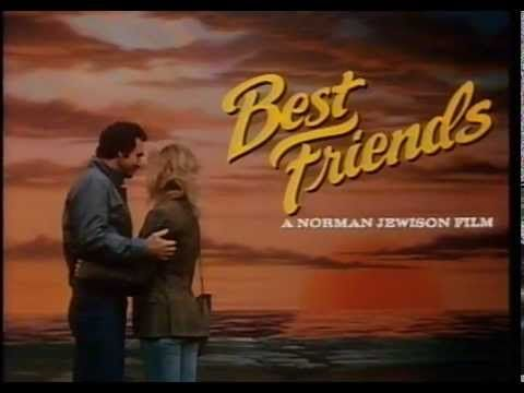 Best Friends 1982 Trailer Best Friends Streaming Movies Movie Trailers