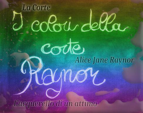 I colori della corte Raynor
