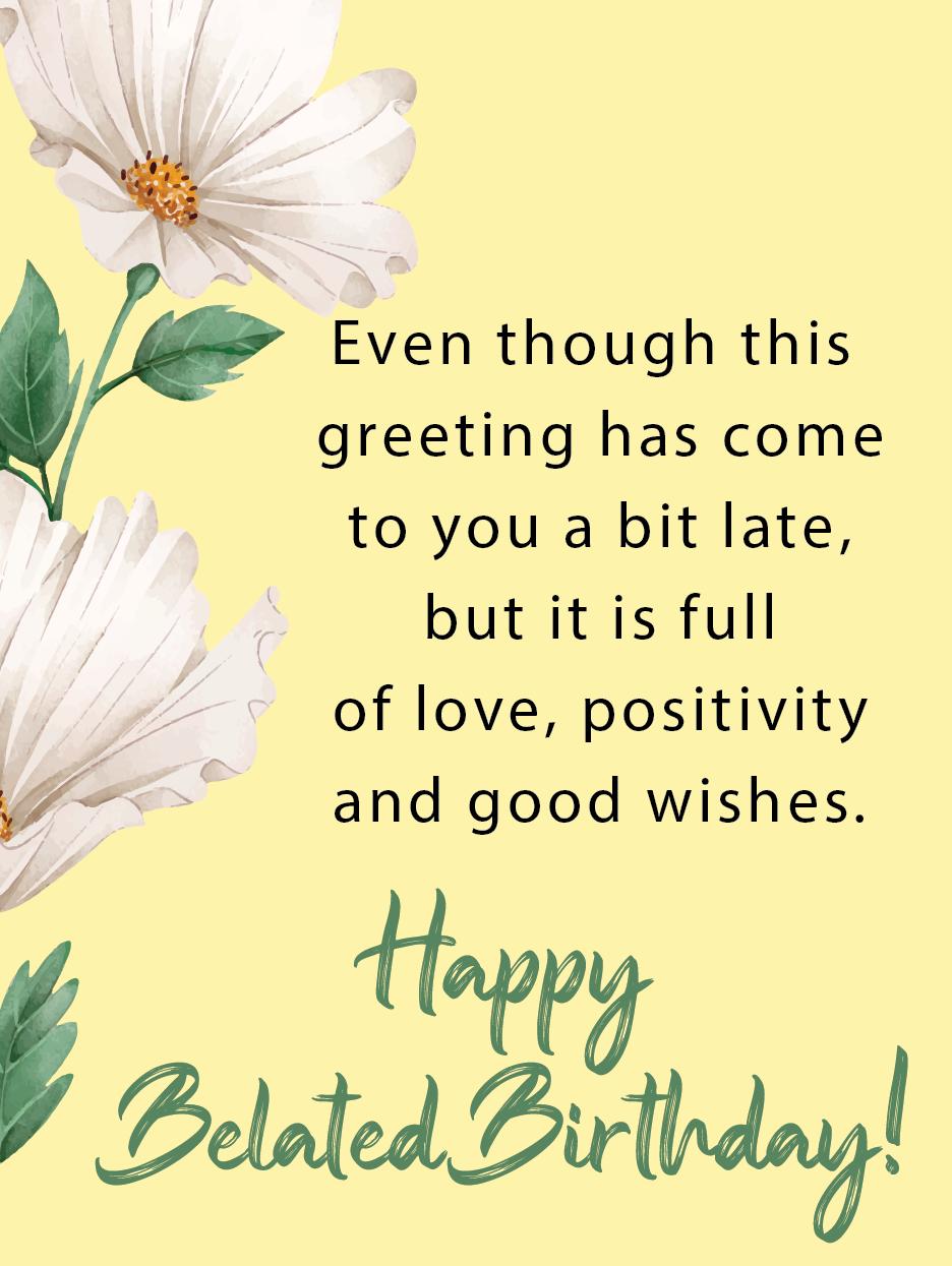 Sorry I M Late Happy Belated Birthday Cards Birthday Greeting Cards By Davia Happy Belated Birthday Quotes Belated Happy Birthday Wishes Belated Birthday
