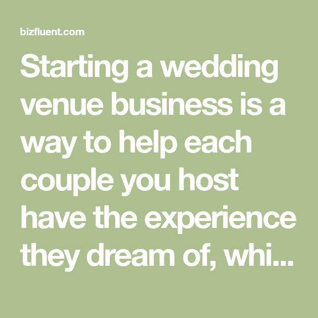 Starting A Wedding Venue Business Is A Way To Help Each