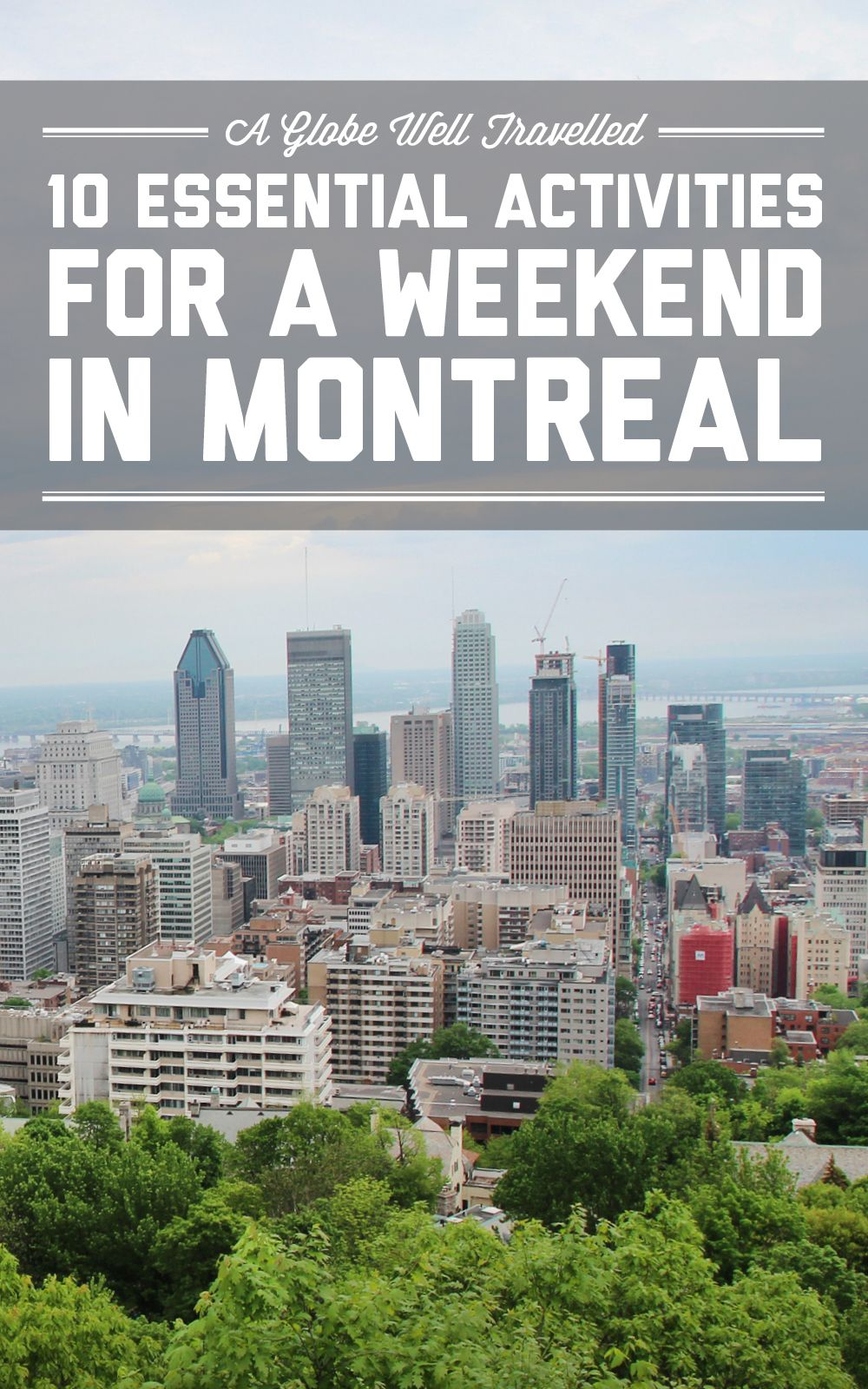 Quebec Montreal 10 Essential Activities For A Weekend In Montreal Travel