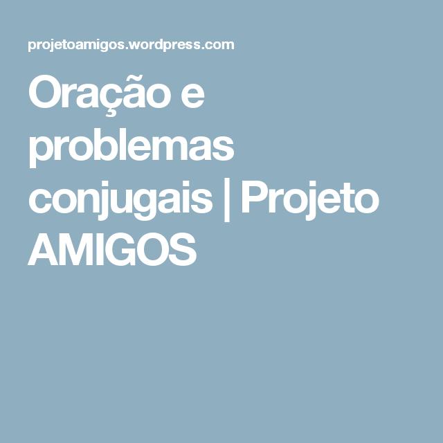 Oração e problemas conjugais | Projeto AMIGOS