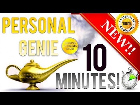 GET A PERSONAL GENIE IN 10 MINUTES! SUBLIMINAL AFFIRMATIONS