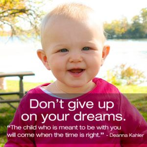 Do You Want To Adopt A Child There Comes A Moment In Life When You Really Want A Child Whether You Cannot Adoption Quotes Adopting A Child Infant Adoption