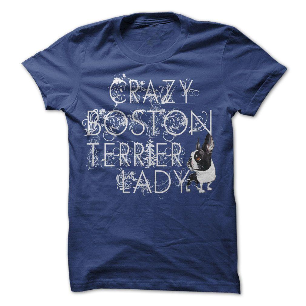 Crazy boston terrier lady tshirt boston terriers pinterest