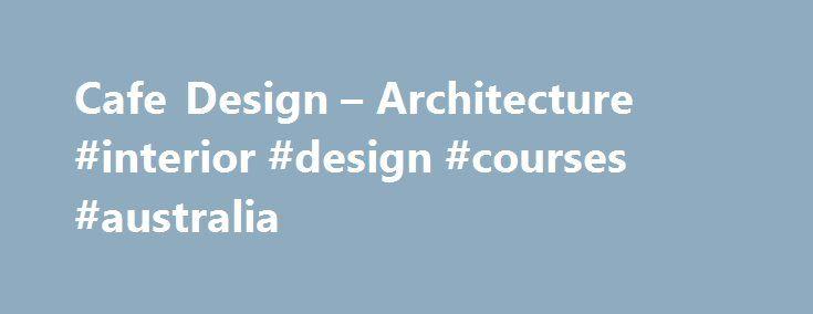 Cafe Design Architecture Interior Courses Australia