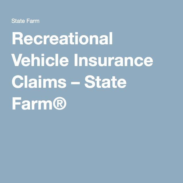 Recreational Vehicle Insurance Claims State Farm Car