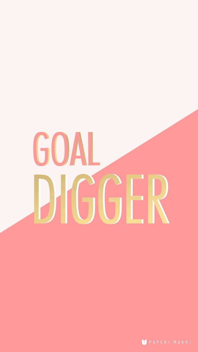 We Love This Cute And Functional IPhone Wallpaper To Remind Yourself Always Work Hard Stay Humble Be A Goaldigger