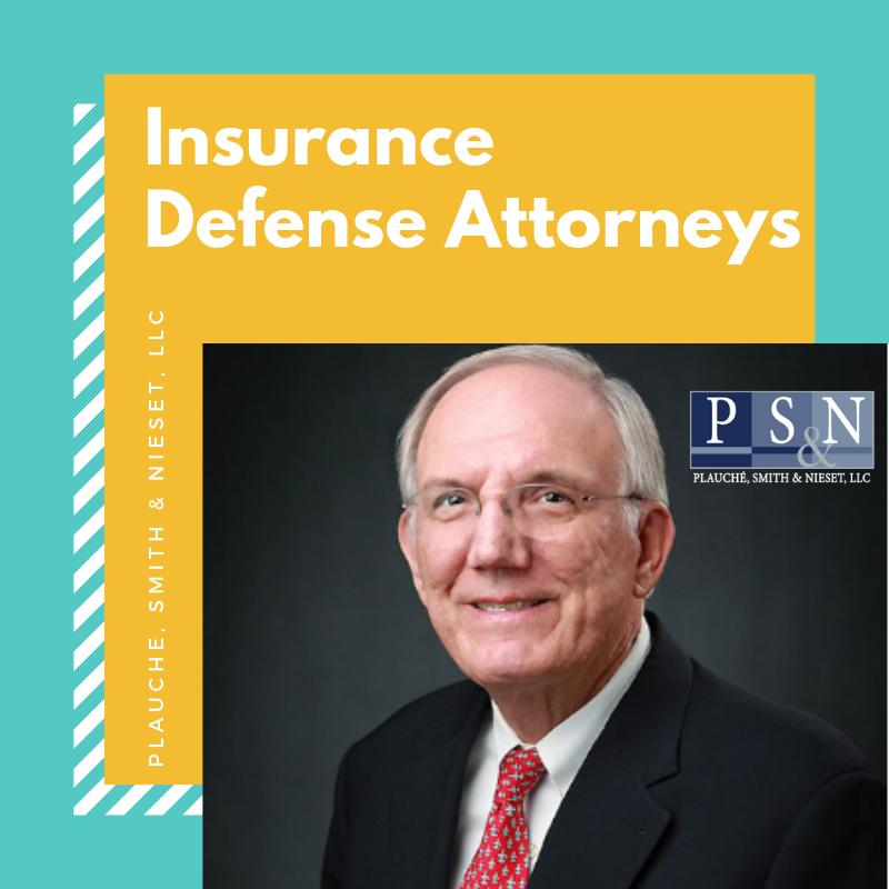 The Insurance Defense Attorneys At Plauche Smith Nieset Llc