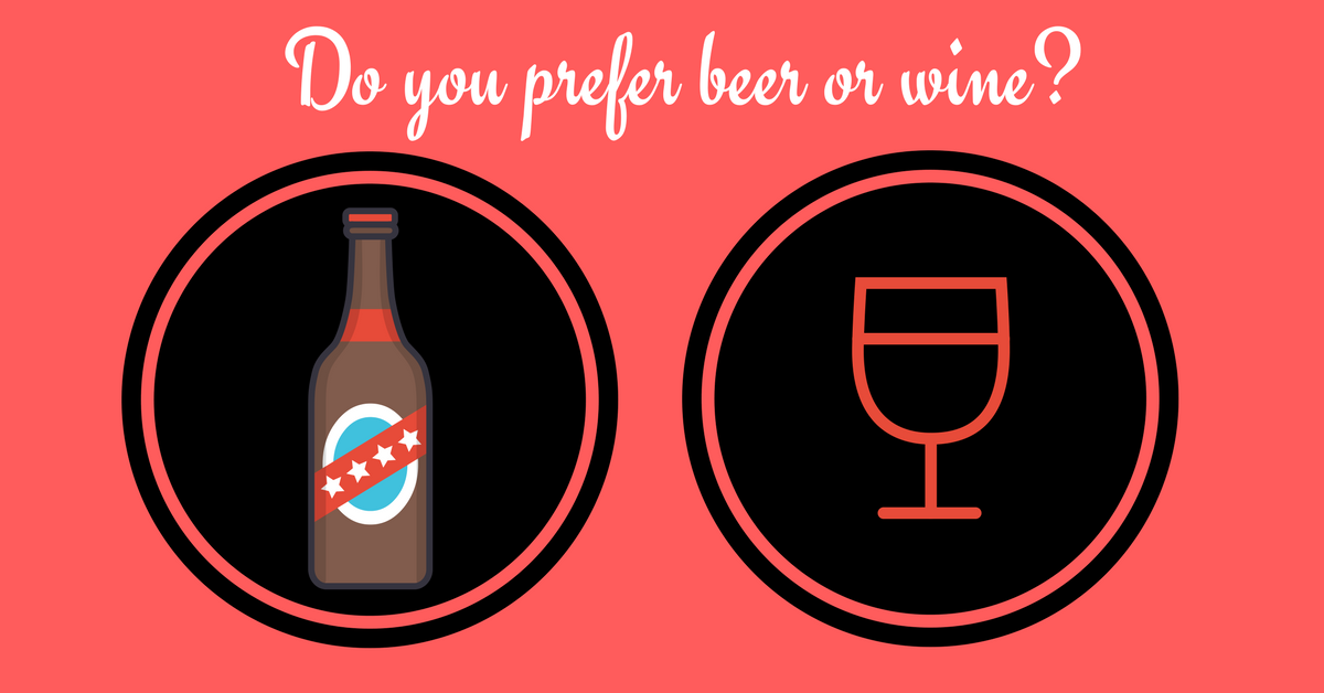 Do you prefer beer or wine? Or, maybe neither? If you don't drink, then this question isn't really for you. Maybe you used to drink and have an opinion? Either way, some people don
