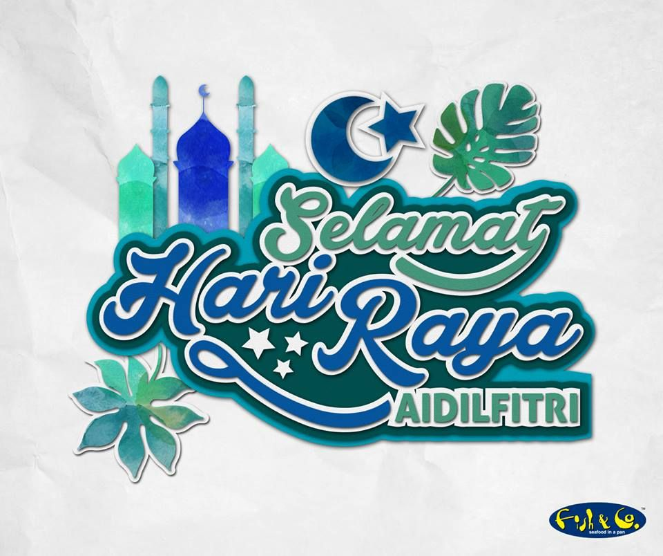 Fish Co Would Like To Wish All Our Muslim Fans Selamat Hari