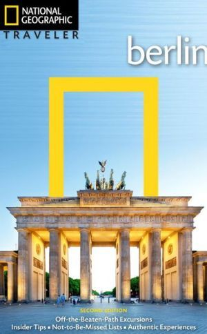 National Geographic Traveler Berlin 2nd Edition National Geographic Berlin Travel