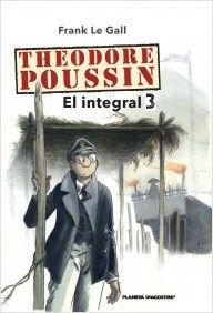 Theodore Poussin Nº3 Planeta DeAgostini Cómics