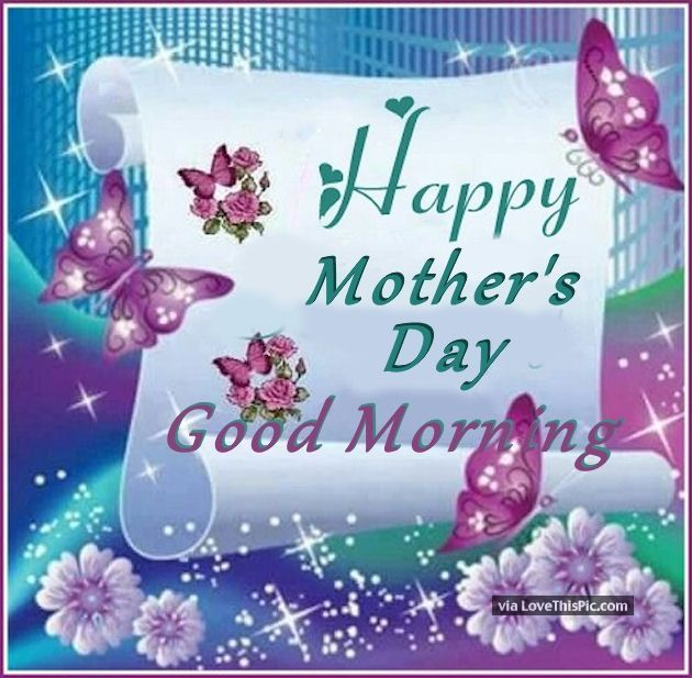 Mothers Day Quotes Mothers Day Quotes Good Morning Wishes Good Morning Quote