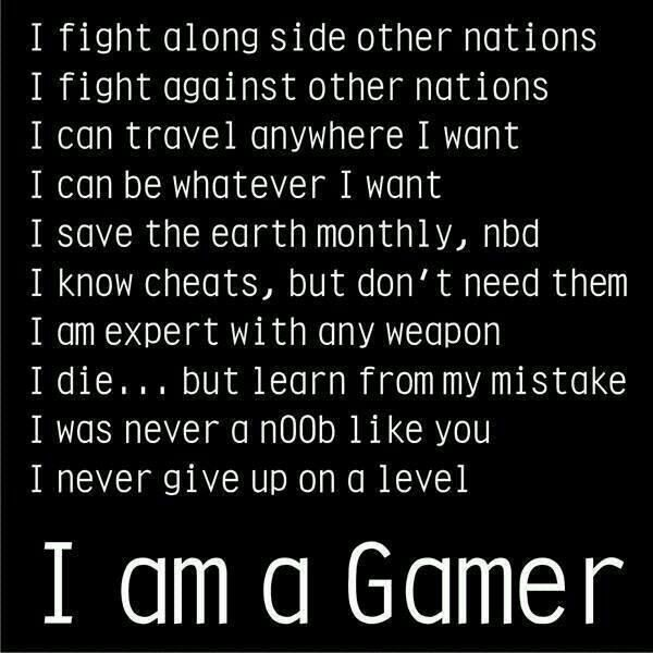 I Am A Gamer Gamer Quotes Video Game Quotes Game Quotes