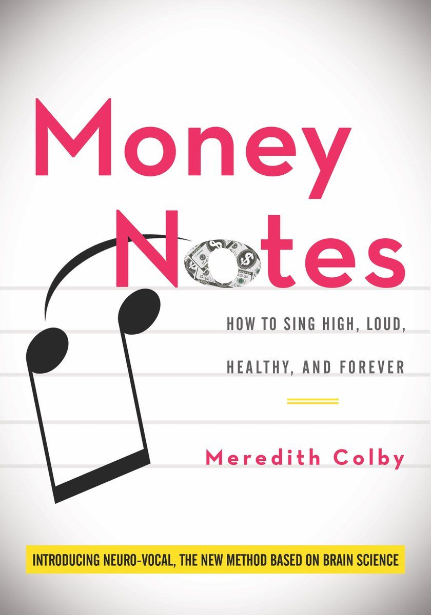 MONEY NOTES HOW TO SING HIGH, LOUD, HEALTHY, AND FOREVER
