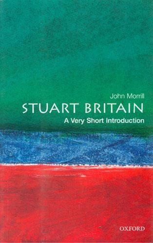 Stuart Britain A Very Short Introduction By John Morrill Philosophy Books Introduction Britain