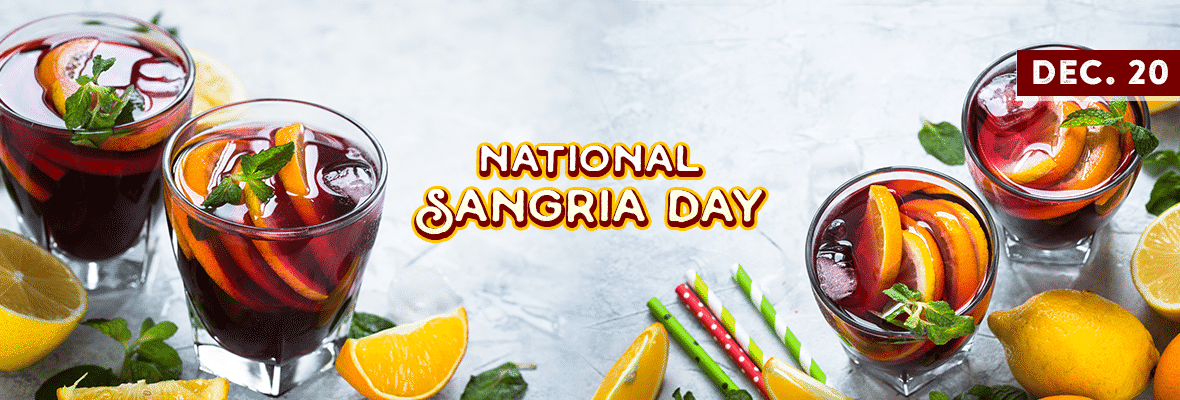 NATIONAL SANGRIA DAY December 20, 2020 National Today