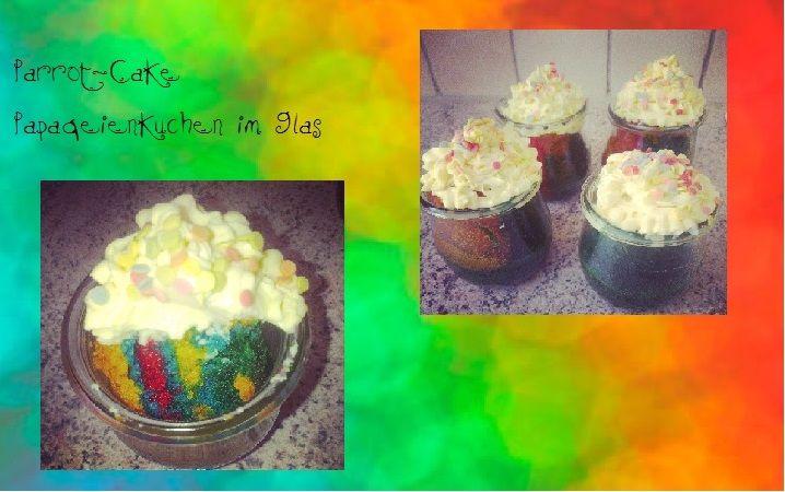 Papageienkuchen im Glas, Regenbogenkuchen im Glas,   Parrotcake