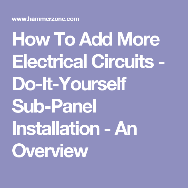 How to add more electrical circuits do it yourself sub panel how to add more electrical circuits do it yourself sub panel installation solutioingenieria Image collections