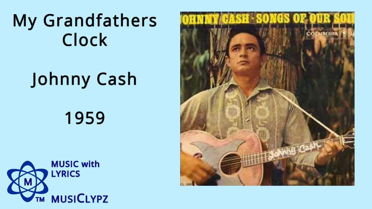 my grandfathers clock - johnny cash 1959 hq lyrics musiclypz