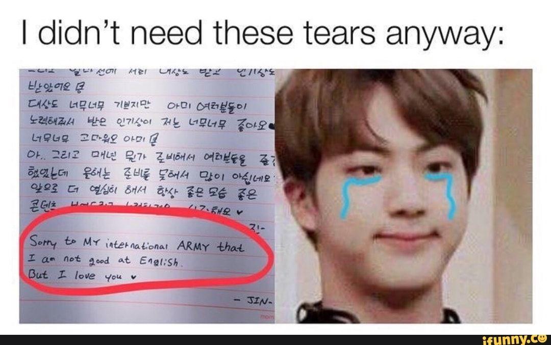 I Didn T Need These Tears Anyway 15 Ch Hel Mes Ifunny Kpop Memes Bts Bts Memes Bts Tweet