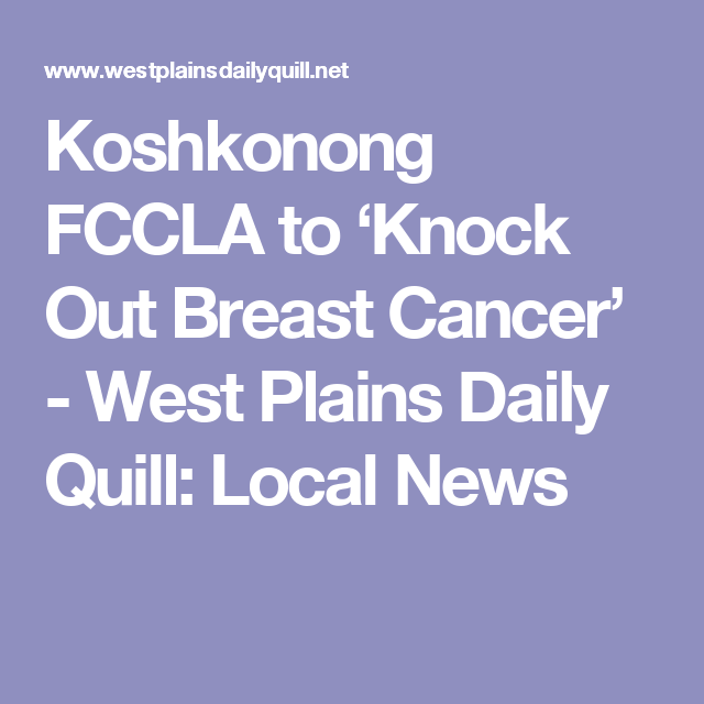 Koshkonong Fccla To Knock Out Breast Cancer West Plains Daily
