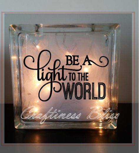 """Porch Light Quotes: Be A Light To The World Custom 7.75"""" X 7.75"""" Lighted Glass"""