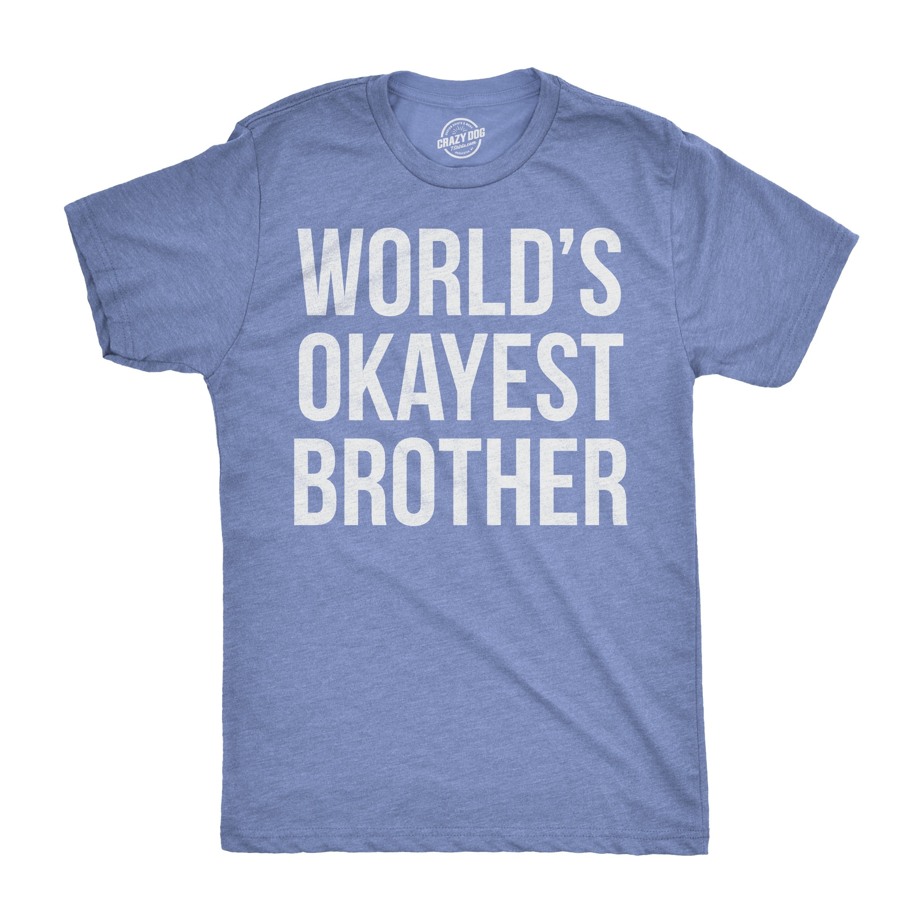 Gifts for boys son teens birthday gift ideas Worlds Okayest Brother T-Shirt