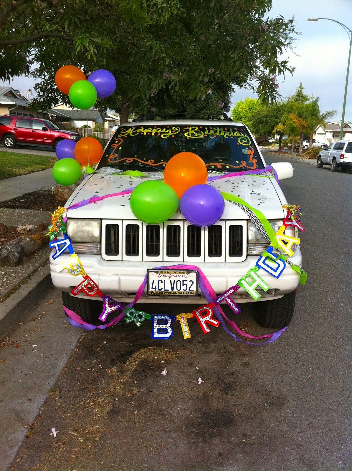decorate car for birthday birthdays pinterest decorating birthdays and cars. Black Bedroom Furniture Sets. Home Design Ideas