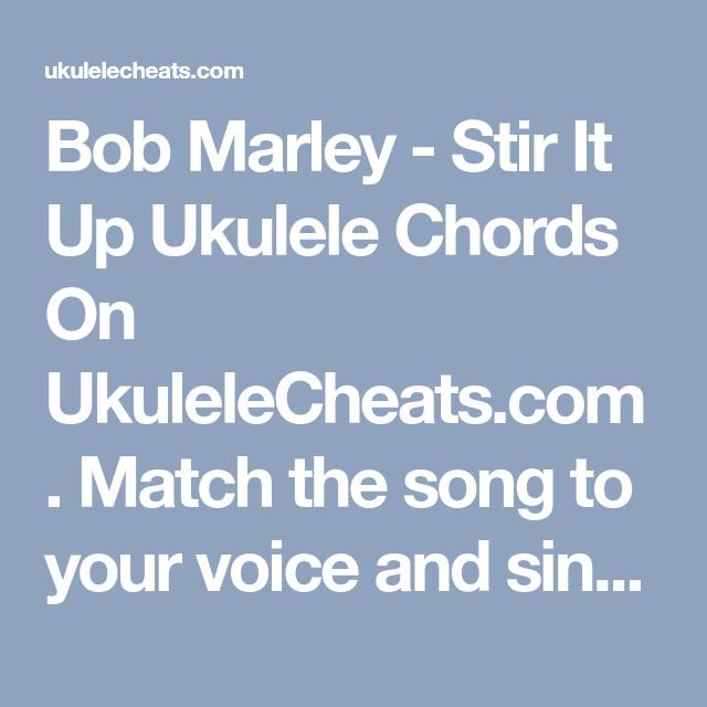 Bob Marley Stir It Up Ukulele Chords On Ukulelecheats Match