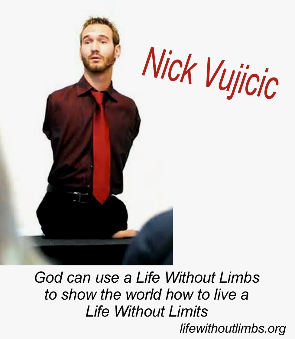 nick vujicic is an amazing person and a great speaker an nick vujicic is an amazing person and a great speaker an inspiration had a chance to see him go see him too if you have a chance