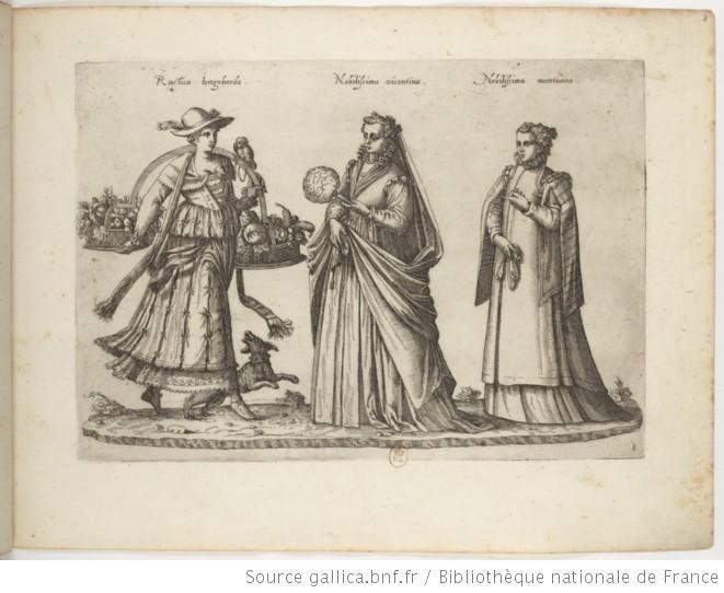 Recueil De Costumes Etrangers Par J J Boissard 13 F 8 Villageoise Lombarde Noble De Vicence No Costume Bibliotheque Nationale De France Bnf