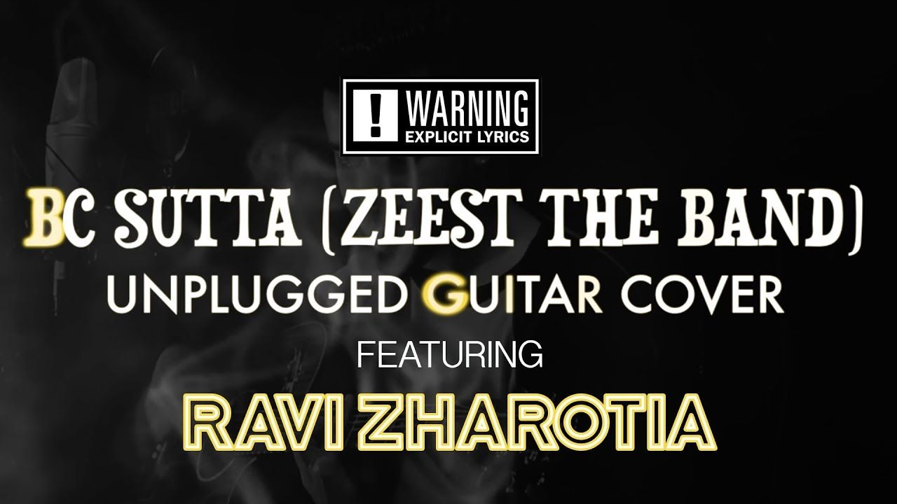 Bc Sutta Zeest The Band Unplugged Guitar Cover Featuring Ravi