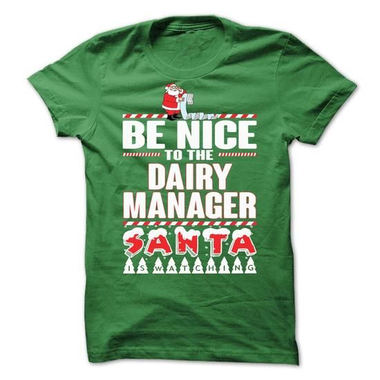 Be Nice To The Dairy Manager T Shirts, Hoodies. Get it now ==► https://www.sunfrog.com/No-Category/Be-Nice-To-The-Dairy-Manager.html?57074 $21.99