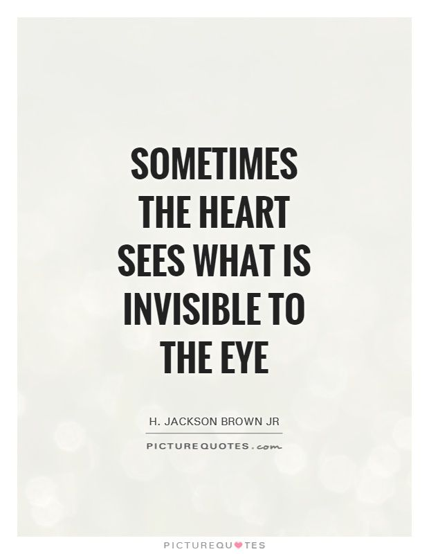 Top 10 Love Quotes Sometimes The Heart Sees What Is Invisible To
