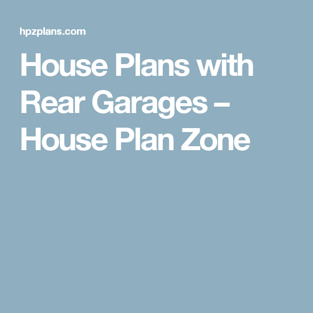 House Plans with Rear Garages – House Plan Zone