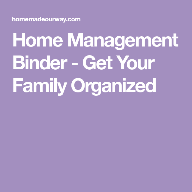 Home Management Binder - Get Your Family Organized