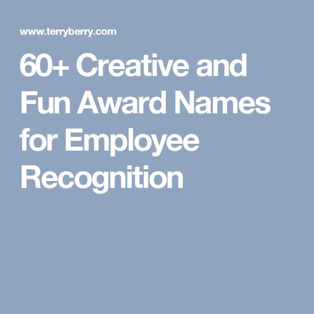 60+ Creative and Fun Award Names for Employee Recognition | Work ...