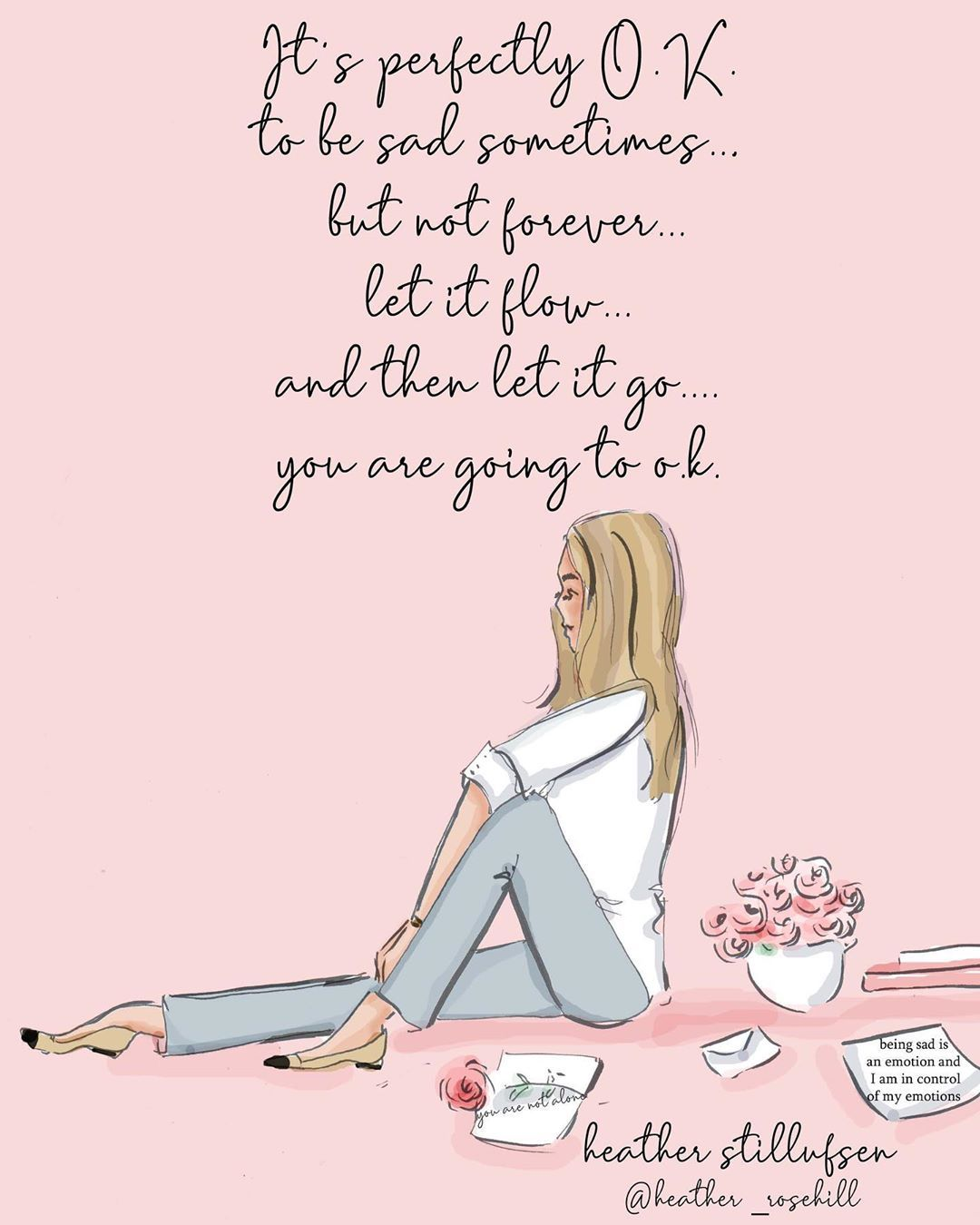 """Sad Stress Quotes Heather   Stillufsen on Instagram: """"It's OK to be sad sometimes... but not forever   let it go and let your emotions flow but then know you are resilient, pick yourself up and…"""""""