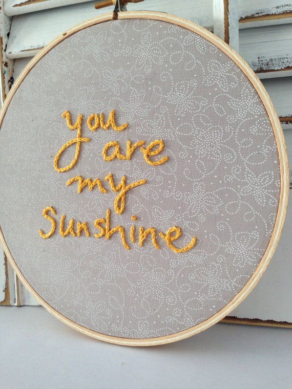 You Are My Sunshine Embroidery Hoop Wall Art Home by EmbroiderWee ...