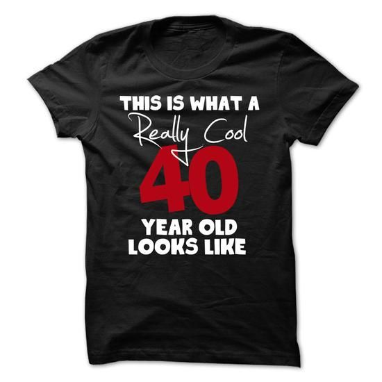 40th birthday gift this is what a really cool 40 year old looks like T Shirts, Hoodies, Sweatshirts. CHECK PRICE ==► https://www.sunfrog.com/Birth-Years/40th-birthday-gift-this-is-what-a-really-cool-40-year-old-looks-like-t-shirt-.html?41382