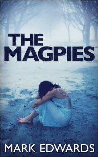 The Magpies - Kindle edition by Mark Edwards  Mystery